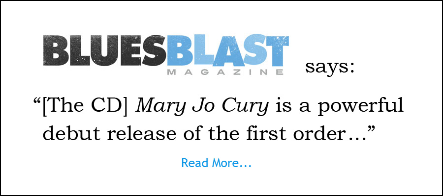 Read Blues Blast magazine's review of Mary Jo Curry's debut CD
